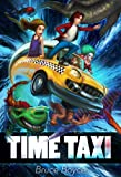 Time Taxi: Book 1: Back To Your Beginning