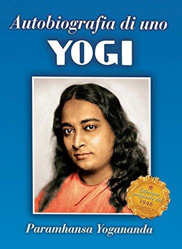 Autobiografia di uno Yogi Ricerca interiore PDF