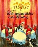 Mein unglaublicher erster Schultag. Bilderbücher (3789173096) by Ilon Wikland