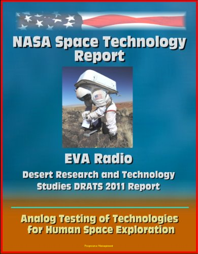 NASA Space Technology Report: EVA Radio - Desert Research and Technology Studies DRATS 2011 Report, Analog Testing of Technologies for Human Space Exploration PDF