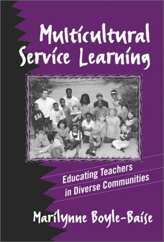 Multicultural Service Learning: Educating Teachers in Diverse Communities
