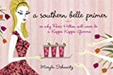 A Southern Belle Primer: Or Why Paris Hilton Will Never Be a Kappa Kappa Gamma