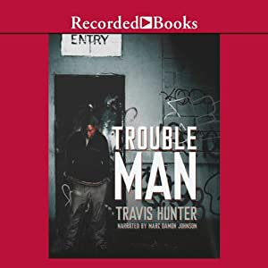 Trouble Man | [Travis Hunter]