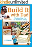 Build It with Dad: Woodworking Fun fo...