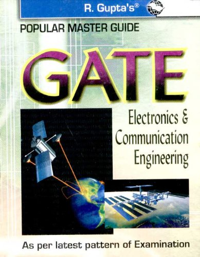 GATE Electronics & Communication Engineering: As Per Latest Pattern of the Examination (Popular Master Guide) (Old Edition)