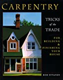 img - for Carpentry: Tricks of the Trade for Building and Finishing Your House book / textbook / text book