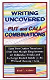 Writing Uncovered Put and Call Combinations