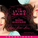 The Lying Game (       UNABRIDGED) by Sara Shepard Narrated by Cassandra Morris