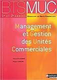 echange, troc Patrick Beaugrand, Brigitte Druesne - BTS MUC : Management et Gestion des unités commerciales, 1ère et 2ème années