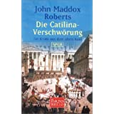 Die Catilina-Verschwrung: Ein Krimi aus dem alten Rom - SPQRvon &#34;John Maddox Roberts&#34;