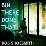 Bin There Done Thatby Rob  Shoesmith