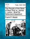 img - for The People of the State of New York vs. James J. Larkin - Brief for Defendant-Appellant book / textbook / text book