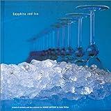 Sapphire and Ice―ボンベイ・サファイアのための世界のクールバー&レシピブック