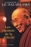 echange, troc Dalaï-Lama, Renuka Singh - Les Chemins de la félicité