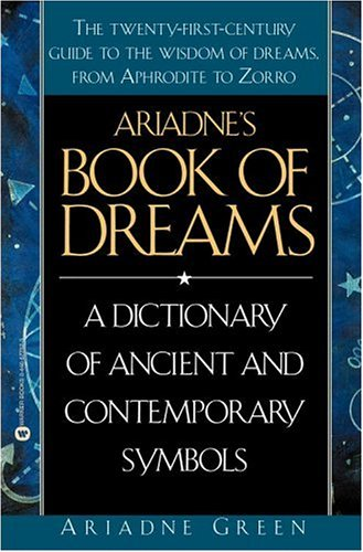 Ariadne's Book Of Dreams: A Dictionary of Ancient and Contemporary Symbols