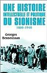 Une histoire intellectuelle et politique du sionisme par Bensoussan