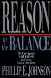 Reason in the Balance: The Case Against Naturalism in Science, Law & Education (0830819290) by Johnson, Phillip E.