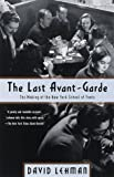 The Last Avant-Garde: The Making of the New York School of Poets (0385495331) by David Lehman