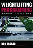 Weightlifting Programming: A Winning Coachs Guide