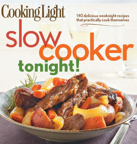 Cooking Light Slow-Cooker Tonight!: 140 delicious weeknight recipes that practically cook themselves (Crock Pot Station compare prices)