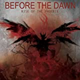 Before the Dawn Rise of the Phoenix