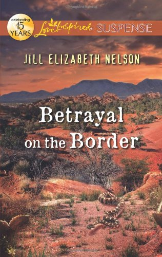 Image of Betrayal on the Border (Love Inspired Suspense)