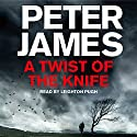 A Twist of the Knife (       UNABRIDGED) by Peter James Narrated by Leighton Pugh
