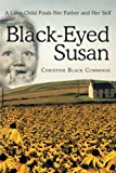 img - for Black-Eyed Susan: A Love-Child Finds Her Father and Her Self book / textbook / text book