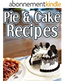 Pie & Cake Recipes: Church & Community Recipes From Local Cookbooks! (English Edition)