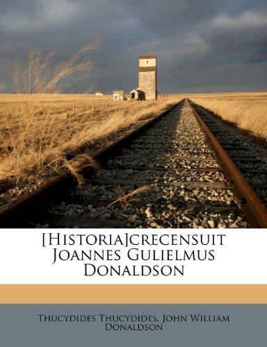 [Historia]crecensuit Joannes Gulielmus Donaldson