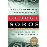 "The Crash of 2008 and What It Means: The New Paradigm for Financial Markets: The Credit Crisis and Waht It Meansvon ""George Soros"""