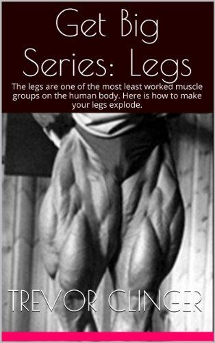 Get Big Series: Legs