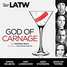 God of Carnage Performance by Yasmina Reza,  Christopher Hampton - translation Narrated by Simon Helberg, Amy Landecker, Josh Stamberg, Jocelyn Towne