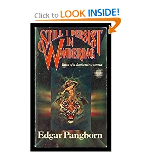 Still I Persist in Wondering (Tales of a Darkening World) by Edgar Pangborn and Spider Robinson