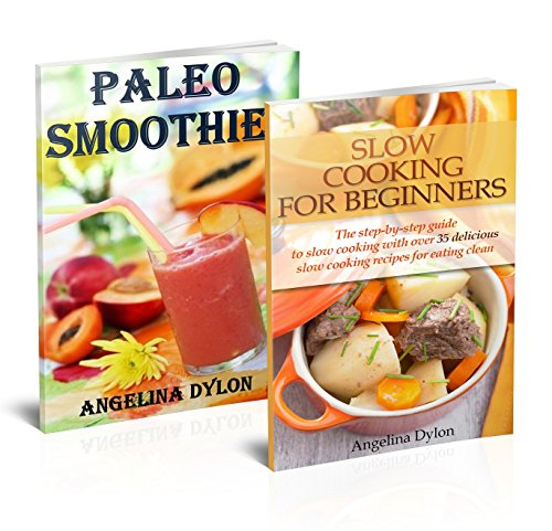 Free Kindle Book : Paleo Smoothies And Slow Cooking For Beginners - 2 in 1 Paleo Smoothies, Slow Cooking For Beginners Box Set
