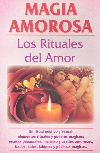 Magia Amorosa: Los Rituales del Amor  [Rutiaga, Luis] (Tapa Blanda)