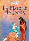 La Historia de Jesus (Spanish Edition)