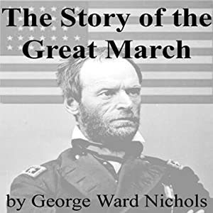 The Story of the Great March | [George Ward Nichols]