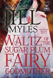Waltz of the Sugar Plum Fairy Godmother (Once Upon a Time Travel Book 5) (English Edition)