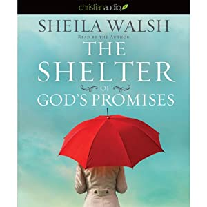 The Shelter of God's Promises | [Sheila Walsh]