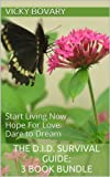 The D.I.D. Survival Guide: 3 Book Bundle (Start Living Now, Hope For Love, Dare to Dream) (Healthy Living Now)