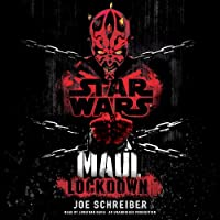 Star Wars: Maul: Lockdown (       UNABRIDGED) by Joe Schreiber Narrated by Jonathan Davis