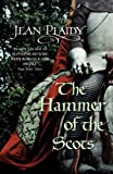Hammer of the Scots (Plantagenet Saga) (0099510286) by Plaidy, Jean