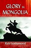 Glory In Mongolia*