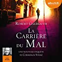 La Carrière du mal (Cormoran Strike 3) | Livre audio Auteur(s) : Robert Galbraith Narrateur(s) : Lionel Bourguet