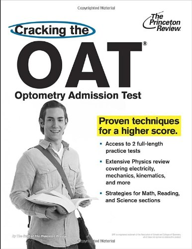 Cracking The Oat (Optometry Admission Test) (Graduate School Test Preparation)