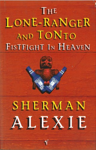 Lone Ranger And Tonto Fistfight In Heaven (Roman)