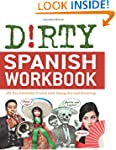 Dirty Spanish Workbook: 101 Fun Exerc...