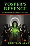 Vosper's Revenge: Book Three of the Dragon Stone Saga (Dragon Stones)