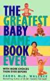 Greatest Baby Name Book Ever, The